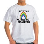 We Will Not Disappear Light T-Shirt