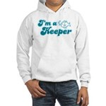 I'm A Keeper Hooded Sweatshirt
