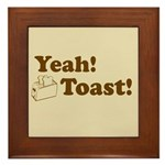 Yeah! Toast! Framed Tile