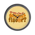 Are You a Fan of Delicious Flavor? Wall Clock