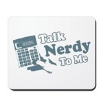 Talk Nerdy To Me Mousepad