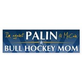 This anti-Palin bumper sticker reads I'm against Palin & McCain - Bull Hockey Mom. Steer clear of the bull (hockey) artist & Republican party with this anti-Palin bumper sticker.