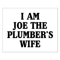 I Am Joe The Plumber's Wife Small Poster
