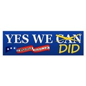 Obama's campaign slogan Yes We Can can be changed to Yes We Did after President Obama's big win in the 2008 election. Celebrate President Obama's first term with this Yes We Did bumper sticker.