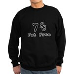 7% Fat Free T-Shirts & Gifts Sweatshirt (dark)