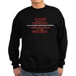 Autism is not a Tragedy Sweatshirt (dark)