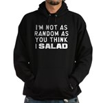 I'm Not as Random Hoodie (dark)