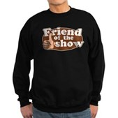 Friend of the Show Sweatshirt (dark)