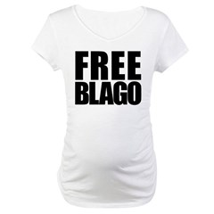 Free Illinois Governor Blagojevich, he's innocent! Maternity T-Shirt