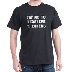 Say No to Negative Thinking Dark T-Shirt