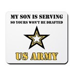 My Son is serving - US Army Mousepad