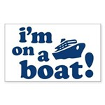 I'm on a Boat! Rectangle Sticker