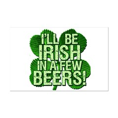 I'll Be Irish In A Few Beers Mini Poster Print