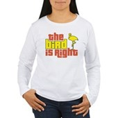 The Bird Is Right Women's Long Sleeve T-Shirt