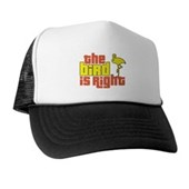The Bird Is Right Trucker Hat