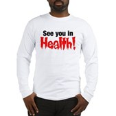 See You In Health! Long Sleeve T-Shirt