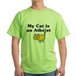My Cat Is An Atheist Green T-Shirt