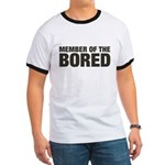 Member of the Bored Ringer T