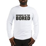 Member of the Bored Long Sleeve T-Shirt