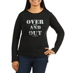 Over & Out Women's Long Sleeve Dark T-Shirt