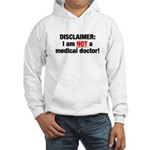 Disclaimer: I am NOT a Medical Doctor Hooded Sweatshirt