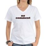 No Comment Women's V-Neck T-Shirt