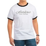 Flatulence Is A Virtue Ringer T