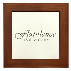 Flatulence Is A Virtue Framed Tile