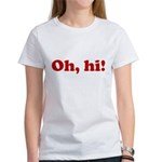 Oh, hi! Women's T-Shirt