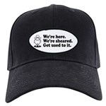 We're Here We're Sheared Get Used To It! Black Cap