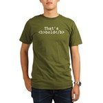 That's Bold Organic Men's T-Shirt (dark)