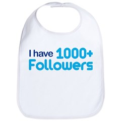I Have 1000+ Followers Bib