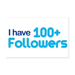 I Have 100+ Followers Mini Poster Print