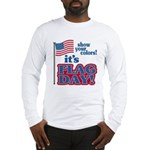 Flag Day Long Sleeve T-Shirt