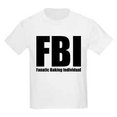 FBI: Fanatic Baking Individual Kids Light T-Shirt