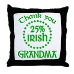 25% Irish - Thank You Grandma Throw Pillow