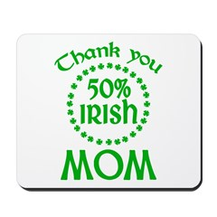 50% Irish - Thank You Mom Mousepad
