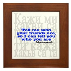 Tell Me Who Your Friends Are.. Framed Tile