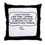 Broke in 600 Years Throw Pillow