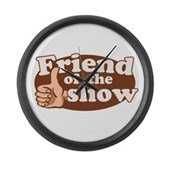 Friend of the Show Large Wall Clock