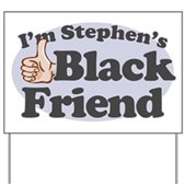 You might not be his kind, but that shouldn't stop you from being Stephen Colbert's friend. If you're black and a member of the Colbert Nation, you need this! Be proud: I'm Stephen's Black Friend.