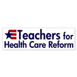 Teachers for Health Care Reform bumper sticker