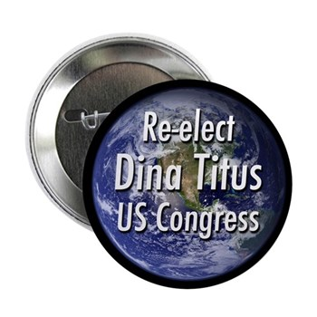 Earth Re-Elect Dina Titus to Congress campaign button for Nevada (pro-Titus button)