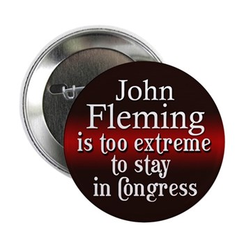 John Fleming is too extreme to stay in Congress (Anti-Fleming Button)