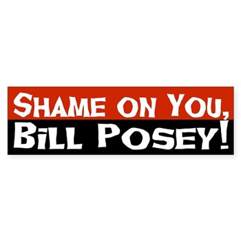 Shame on You, Bill Posey!  (Bumper Sticker against Florida Rep. Bill Posey)
