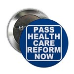 Pass Health Care Reform Now Button