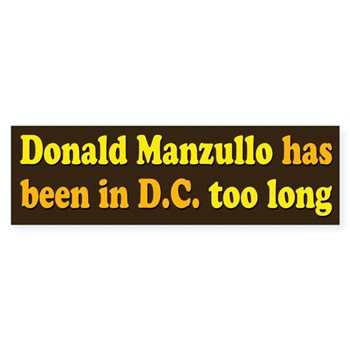 Donald Manzullo has been in DC for too long (Anti-Manzullo Bumper Sticker for the  Illinois Congressional Campaign)