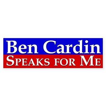 Ben Cardin Speaks for Me Pro-Cardin Bumper sticker for the Senate Election in Maryland