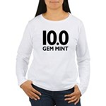 10.0 Gem Mint Women's Long Sleeve T-Shirt