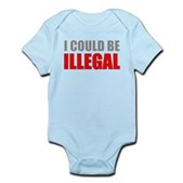 I Could Be Illegal Infant Bodysuit